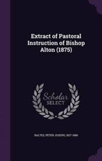 Extract of Pastoral Instruction of Bishop Alton (1875)