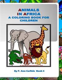 Animals in Africa: A Coloring Book for Children