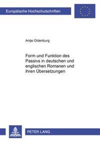 Form Und Funktion Des Passivs in Deutschen Und Englischen Romanen Und Ihren Uebersetzungen