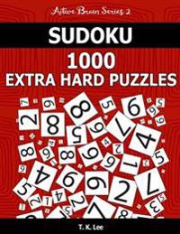 Sudoku 1,000 Extra Hard Puzzles: Keep Your Brain Active for Hours. an Active Brain Series 2 Book