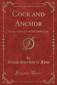 Cock and Anchor, Vol. 1 of 3