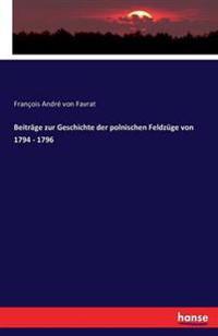 Beitrage Zur Geschichte Der Polnischen Feldzuge Von 1794 - 1796