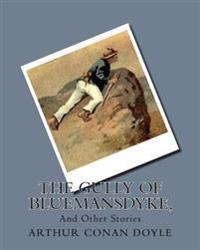 The Gully of Bluemansdyke,: And Other Stories