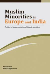 Muslim Minorities in Europe and India: Politics of Accommodation of Islamic Identities