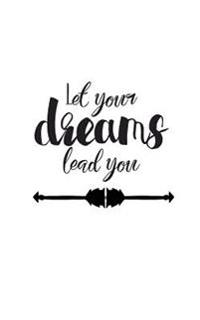 Let Your Dreams Lead You, Dairy Journal, Pocket Notebook (Small Journal Series): Motivationookal / Inspirational Quote Notebook