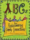 ABCs for Rediscovering Family Connections: An Interactive Workbook for Caregivers