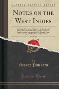 Notes on the West Indies, Vol. 1 of 2