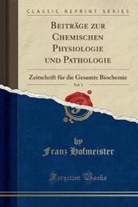Beitrage Zur Chemischen Physiologie Und Pathologie, Vol. 1