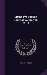 SIGMA Phi Epsilon Journal Volume 11, No. 3