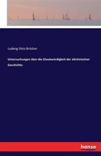 Untersuchungen Uber Die Glaubwurdigkeit Der Altromischen Geschichte