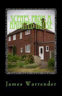 Scenes from a Haunted House