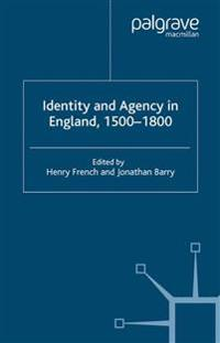 Identity and Agency in England 1500-1800