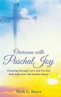 Overcome with Paschal Joy