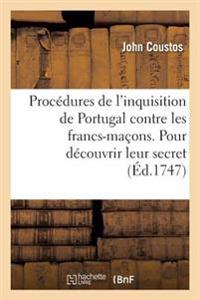 Procedures Curieuses de L'Inquisition de Portugal Contre Les Francs-Macons