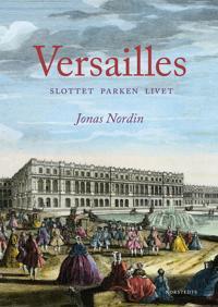 Versailles : slottet parken livet
