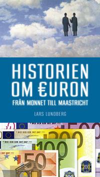 Historien om Euron : Från Monnet till Maastricht