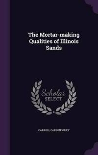 The Mortar-Making Qualities of Illinois Sands