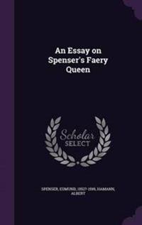 An Essay on Spenser's Faery Queen