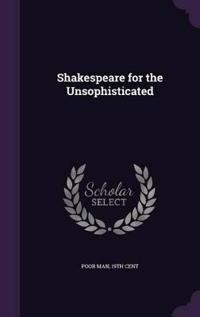 Shakespeare for the Unsophisticated