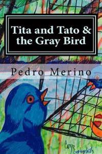 Tita and Tato & the Gray Bird