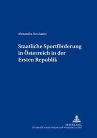 Staatliche Sportfoerderung in Oesterreich in Der Ersten Republik