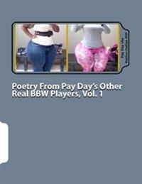 Poetry from Pay Day's Other Real Bbw Players, Vol. 1