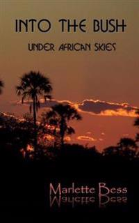 Into the Bush: Under African Skies