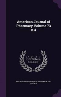 American Journal of Pharmacy Volume 73 N.4