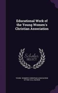 Educational Work of the Young Women's Christian Association
