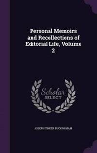 Personal Memoirs and Recollections of Editorial Life, Volume 2