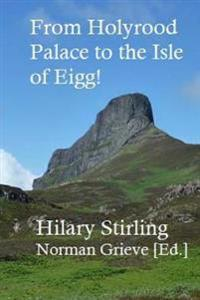 From Holyrood Palace to the Isle of Eigg!