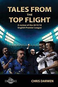 Tales from the Top Flight: A Review of the 2015/16 English Premier League Season