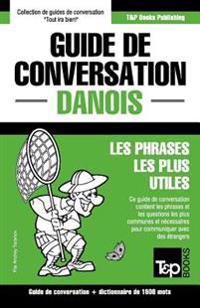 Guide de Conversation Francais-Danois Et Dictionnaire Concis de 1500 Mots
