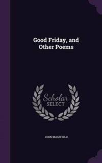 Good Friday, and Other Poems