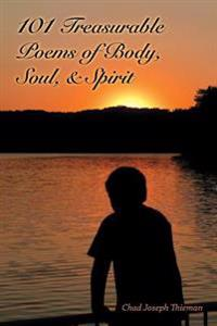 101 Treasurable Poems of Body, Soul, and Spirit