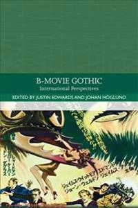 B-Movie Gothic: International Perspectives