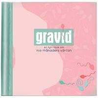 Gravid : en fyll-i-bok om nio månaders väntan