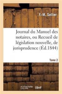 Journal Du Manuel Des Notaires, Ou Recueil de L gislation Nouvelle, 8e Ann e Tome 2 Partie 3