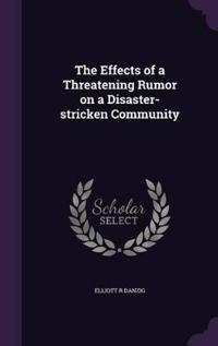 The Effects of a Threatening Rumor on a Disaster-Stricken Community