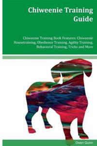 Chiweenie Training Guide Chiweenie Training Book Features: Chiweenie Housetraining, Obedience Training, Agility Training, Behavioral Training, Tricks