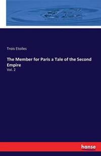 The Member for Paris a Tale of the Second Empire