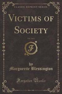 Victims of Society, Vol. 2 of 2 (Classic Reprint)