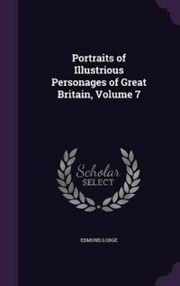 Portraits of Illustrious Personages of Great Britain, Volume 7