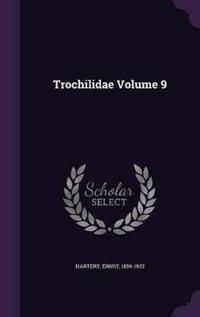 Trochilidae Volume 9