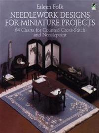 Needlework Designs for Miniature Projects: 64 Charts for Counted Cross-Stitch and Needlepoint