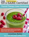 28 Days of Calorie Myth & Sane Certified Thyroid Therapy Green Smoothies: Safely, Naturally, and Permanently Reverse Thyroid Damage, Clear Hormonal Cl