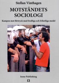 Motståndets sociologi : Kampen mot förtryck med fredliga och frihetliga medel