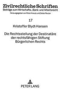 Die Rechtsstellung Der Destinataere Der Rechtsfaehigen Stiftung Buergerlichen Rechts