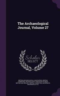 The Archaeological Journal, Volume 27