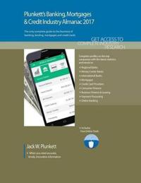 Plunkett's Banking, Mortgages & Credit Industry Almanac 2017